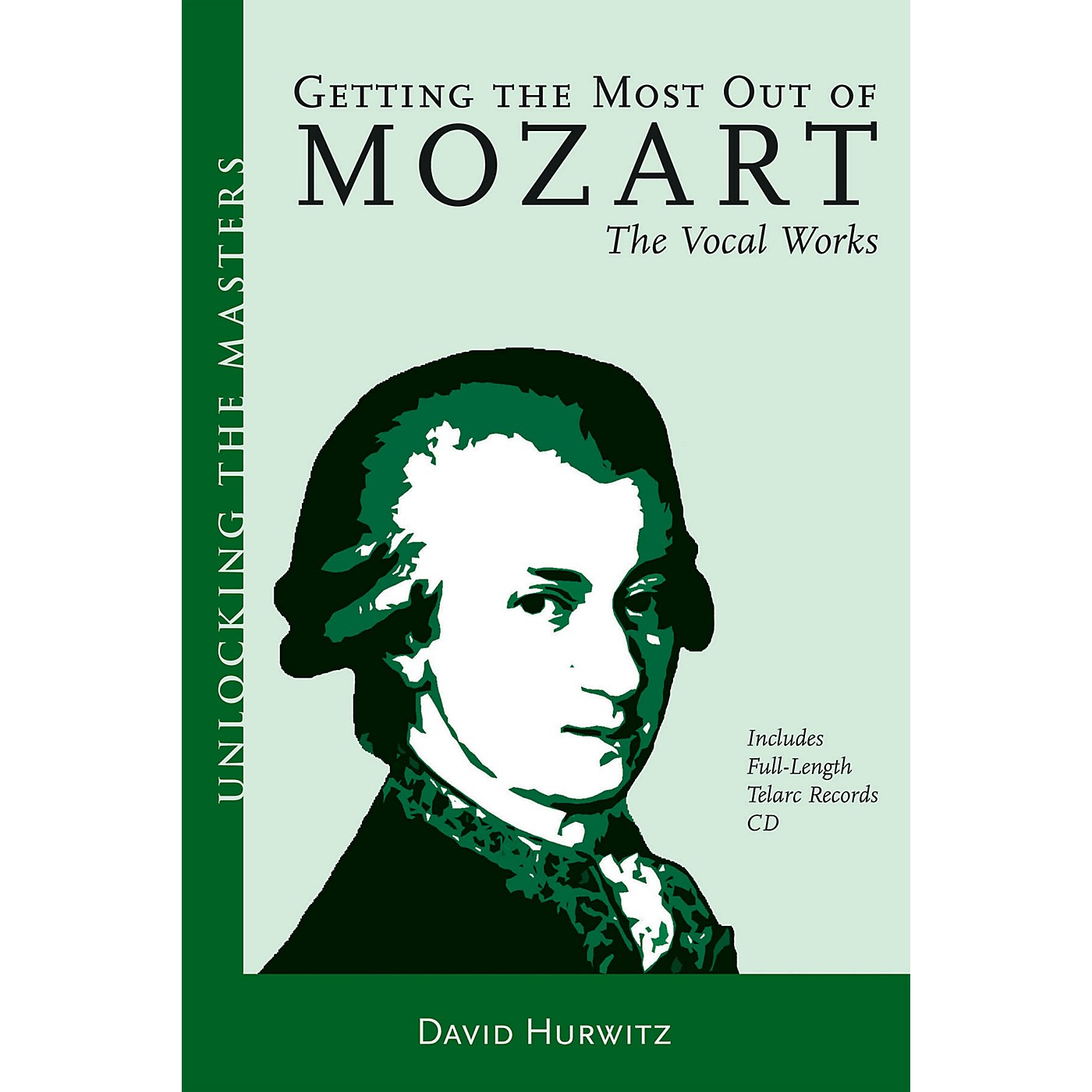 Amadeus Press Getting the Most Out of Mozart - The Vocal Works Unlocking the Masters Softcover with CD by David Hurwitz thumbnail