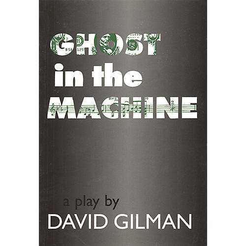 Applause Books Ghost in the Machine (A Play by David Gilman) Applause Books Series Written by David Gilman thumbnail
