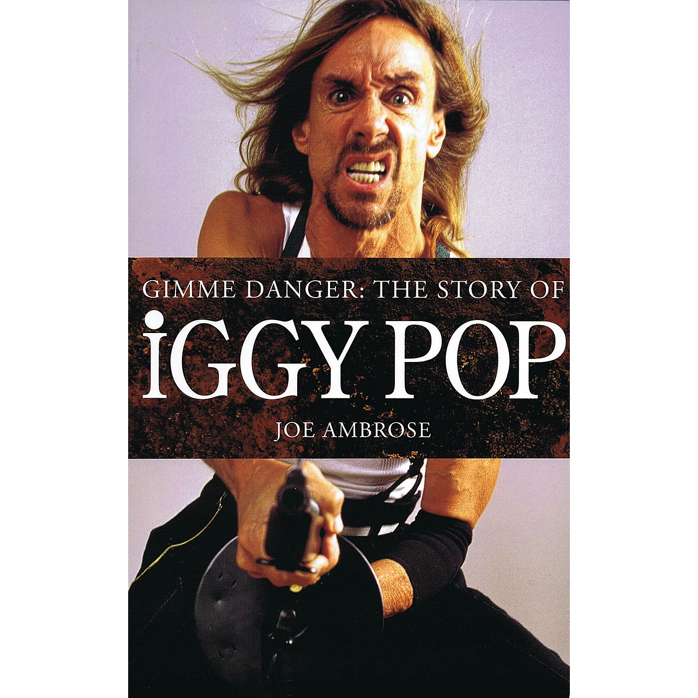 Omnibus Gimme Danger: The Story of Iggy Pop Omnibus Press Series Softcover thumbnail