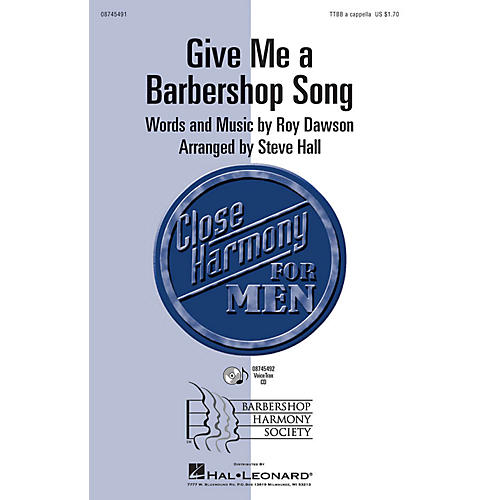 Hal Leonard Give Me a Barbershop Song TTBB A Cappella arranged by Steve Hall thumbnail