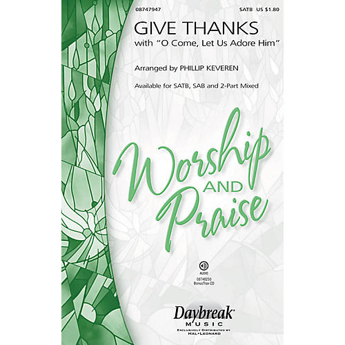 Hal Leonard Give Thanks (with O Come Let Us Adore Him) SAB Arranged by Phillip Keveren thumbnail