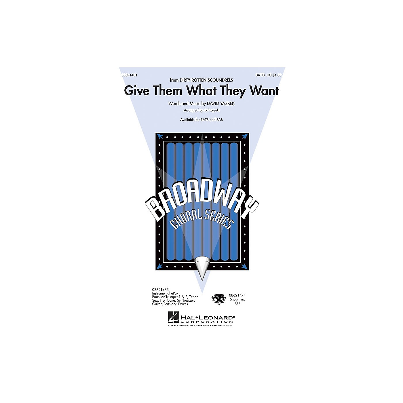 Hal Leonard Give Them What They Want (from Dirty Rotten Scoundrels) SATB arranged by Ed Lojeski thumbnail
