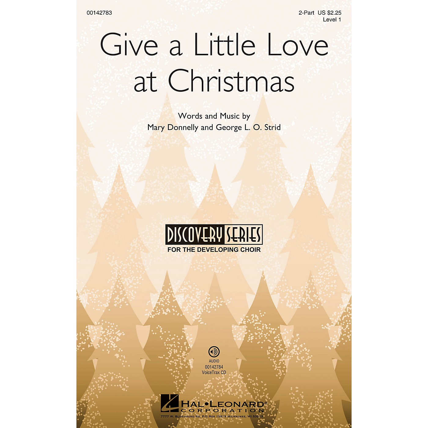 Hal Leonard Give a Little Love at Christmas (Discovery Level 1) VoiceTrax CD Composed by Mary Donnelly thumbnail