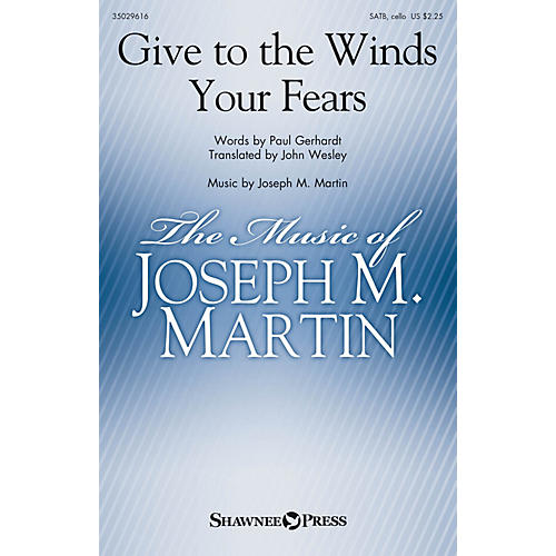 Shawnee Press Give to the Winds Your Fears SATB composed by Joseph M. Martin thumbnail