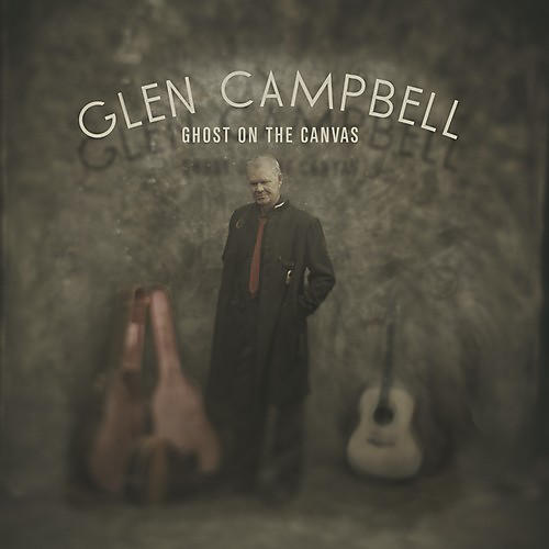 Alliance Glen Campbell - Ghost on the Canvas thumbnail