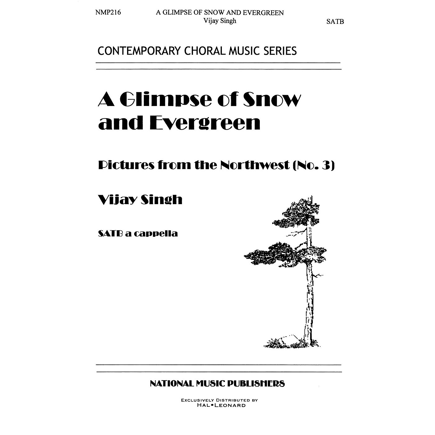 Hal Leonard Glimpse Of Snow And Evergreen, A SATB composed by Vijay Singh thumbnail