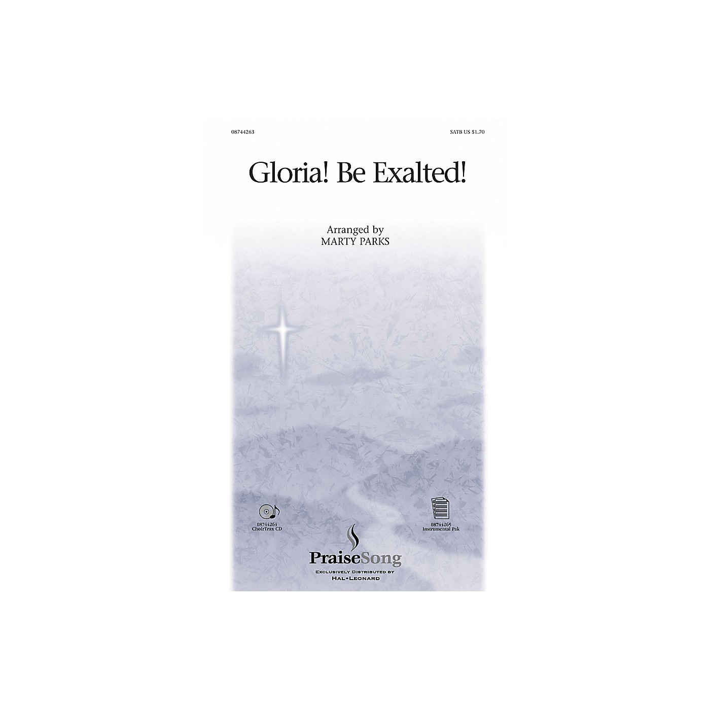 PraiseSong Gloria! Be Exalted! SATB arranged by Marty Parks thumbnail