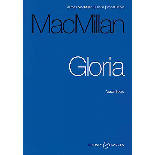 Boosey and Hawkes Gloria (Tenor Solo.Treble Voices, Mixed Chorus, Brass, Timpani, and Organ) Vocal Score by James MacMillan thumbnail