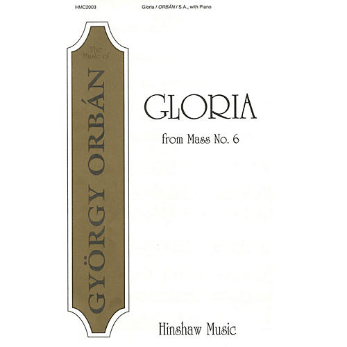 Hinshaw Music Gloria (from Mass #6) SA composed by Gyorgy Orban thumbnail