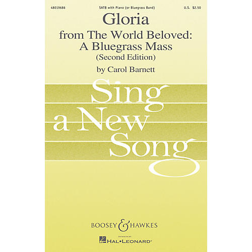 Boosey and Hawkes Gloria (from The World Beloved: A Bluegrass Mass) Sing a New Song Series SATB composed by Carol Barnett thumbnail