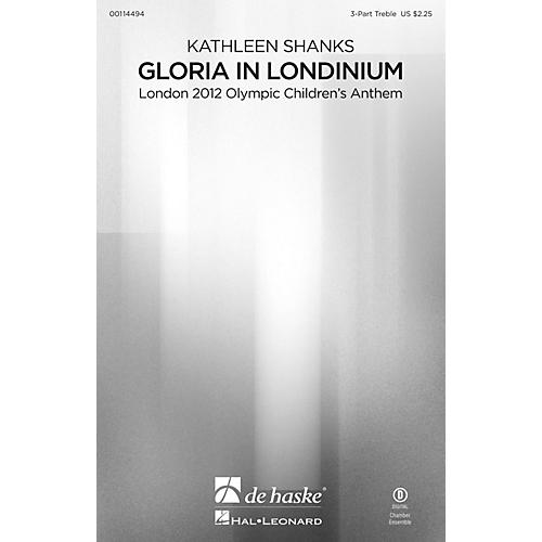 De Haske Music Gloria in Londinium (London 2012 Olympic Children's Anthem) 3 Part Treble by Kathleen Shanks thumbnail