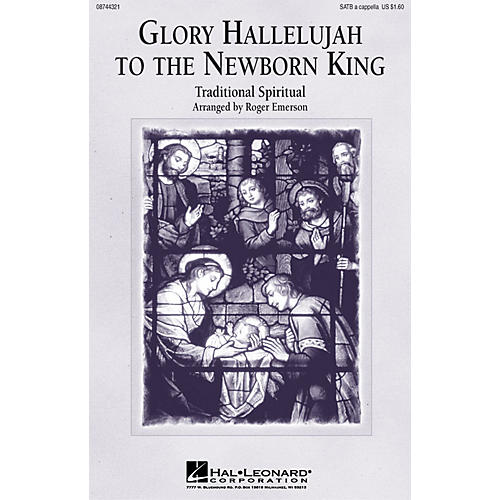 Hal Leonard Glory Hallelujah to the Newborn King SATB a cappella arranged by Roger Emerson thumbnail