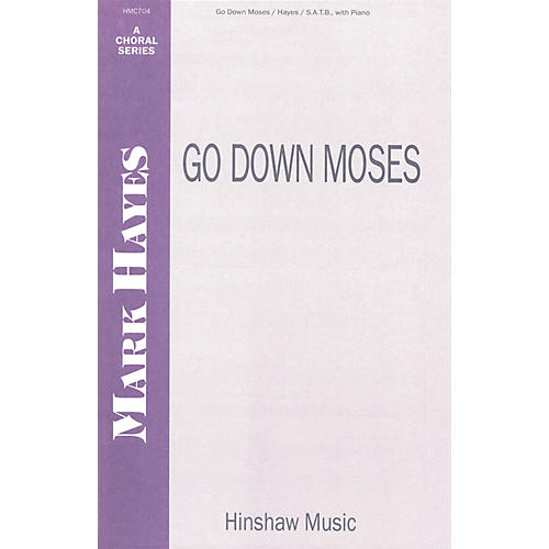Hinshaw Music Go Down Moses SATB composed by Mark Hayes thumbnail