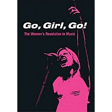 Schirmer Trade Go, Girl, Go! (The Women's Revolution in Music) Omnibus Press Series Softcover