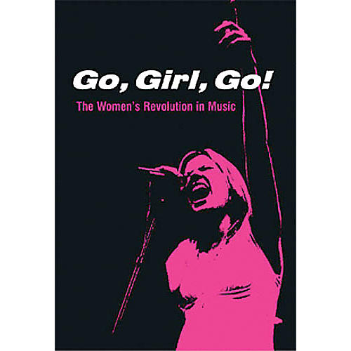 Schirmer Trade Go, Girl, Go! (The Women's Revolution in Music) Omnibus Press Series Softcover thumbnail