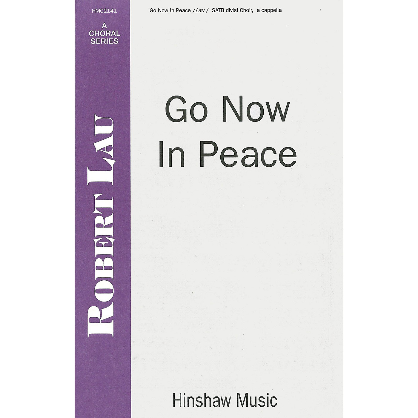 Hinshaw Music Go Now in Peace SSAATTBB composed by Robert Lau thumbnail