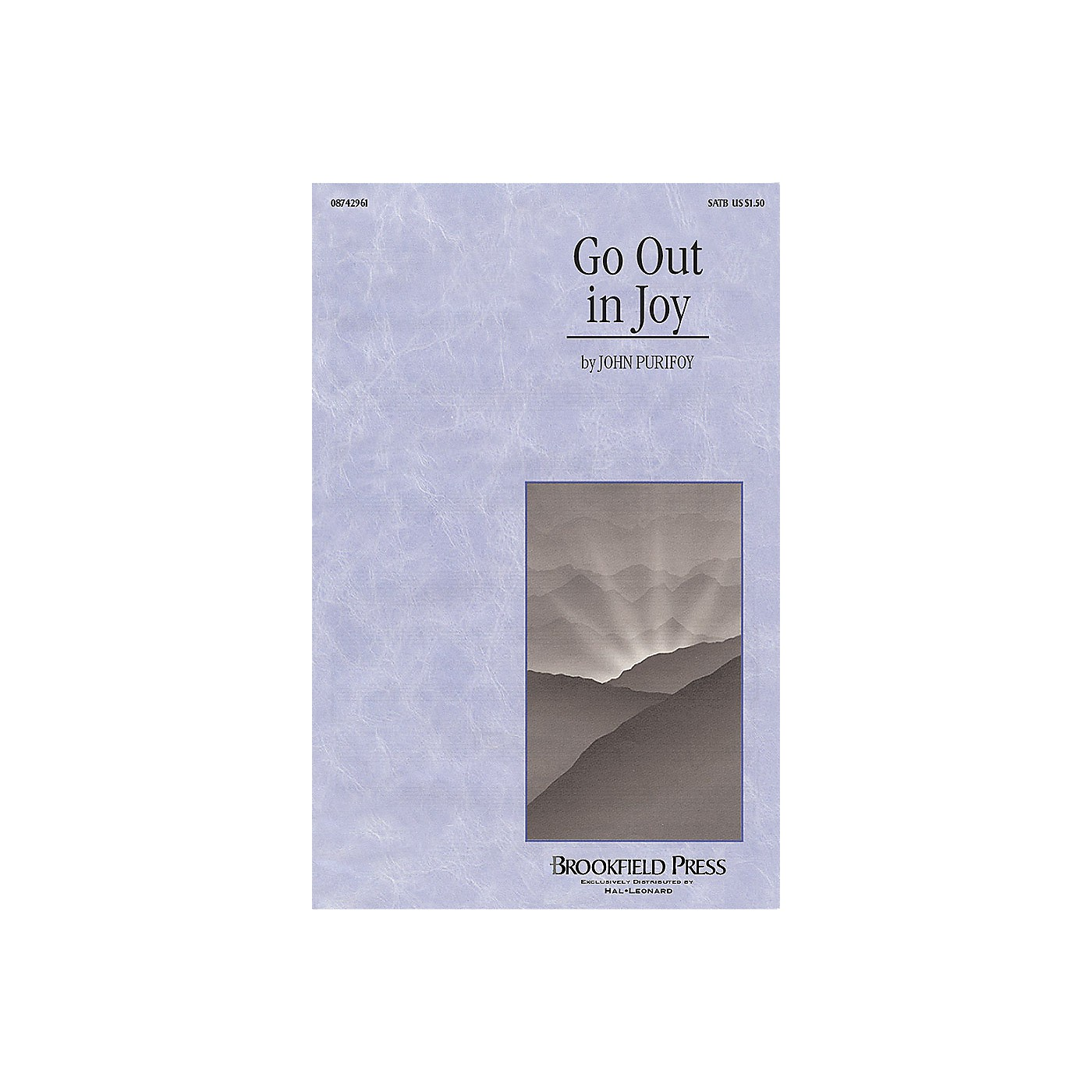 Brookfield Go Out in Joy SATB composed by John Purifoy thumbnail