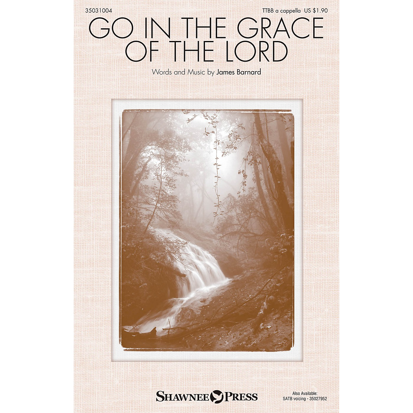 Shawnee Press Go in the Grace of the Lord TTBB A Cappella composed by James Barnard thumbnail