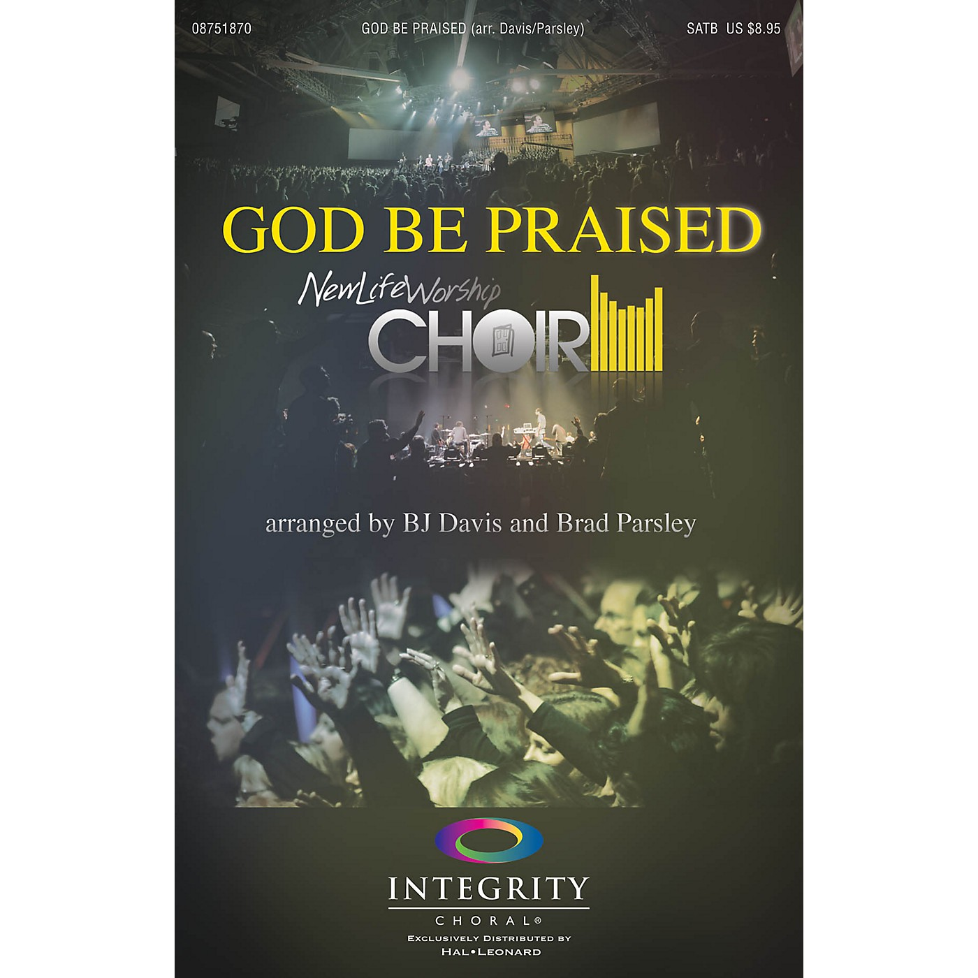 Integrity Choral God Be Praised PREV CD by New Life Worship Arranged by BJ Davis thumbnail