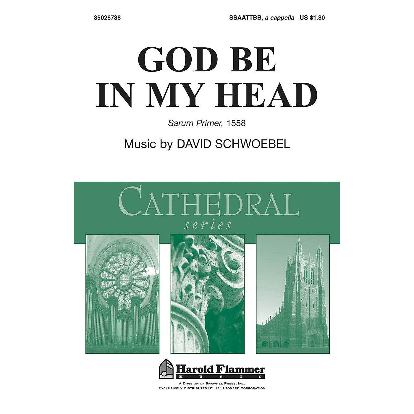 Shawnee Press God Be in My Head (Shawnee Press Cathedral Series) SSAATTBB A Cappella composed by David Schwoebel thumbnail