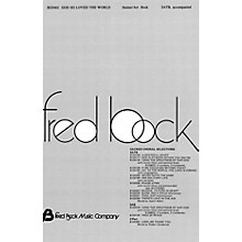 Fred Bock Music God So Loved the World SATB arranged by Fred Bock