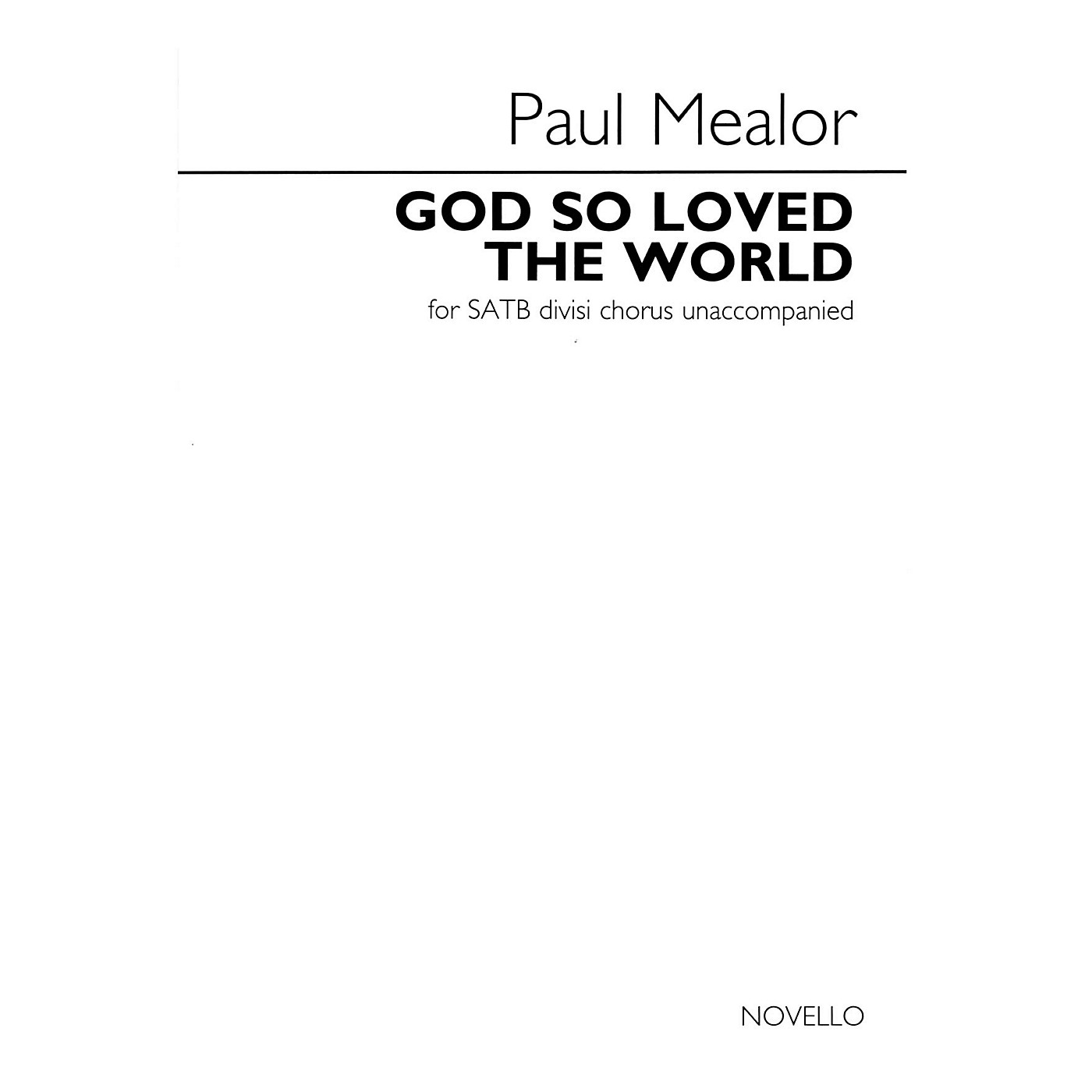 Novello God So Loved the World (SATB divisi a cappella) SATB a cappella Composed by Paul Mealor thumbnail