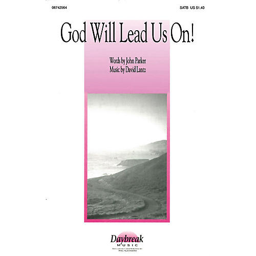 Daybreak Music God Will Lead Us On! SATB composed by John Parker thumbnail