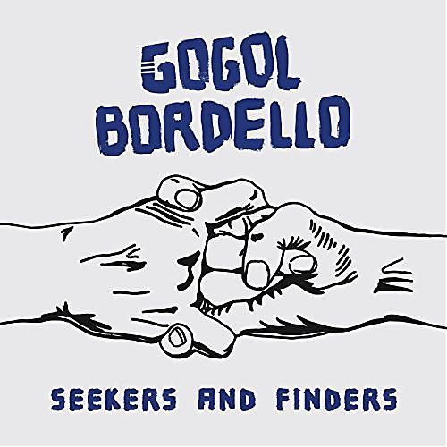 Alliance Gogol Bordello - Seekers And Finders thumbnail