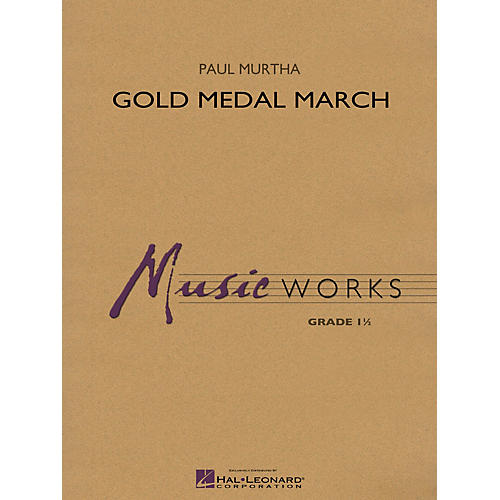 Hal Leonard Gold Medal March Concert Band Level 1 Composed by Paul Murtha thumbnail