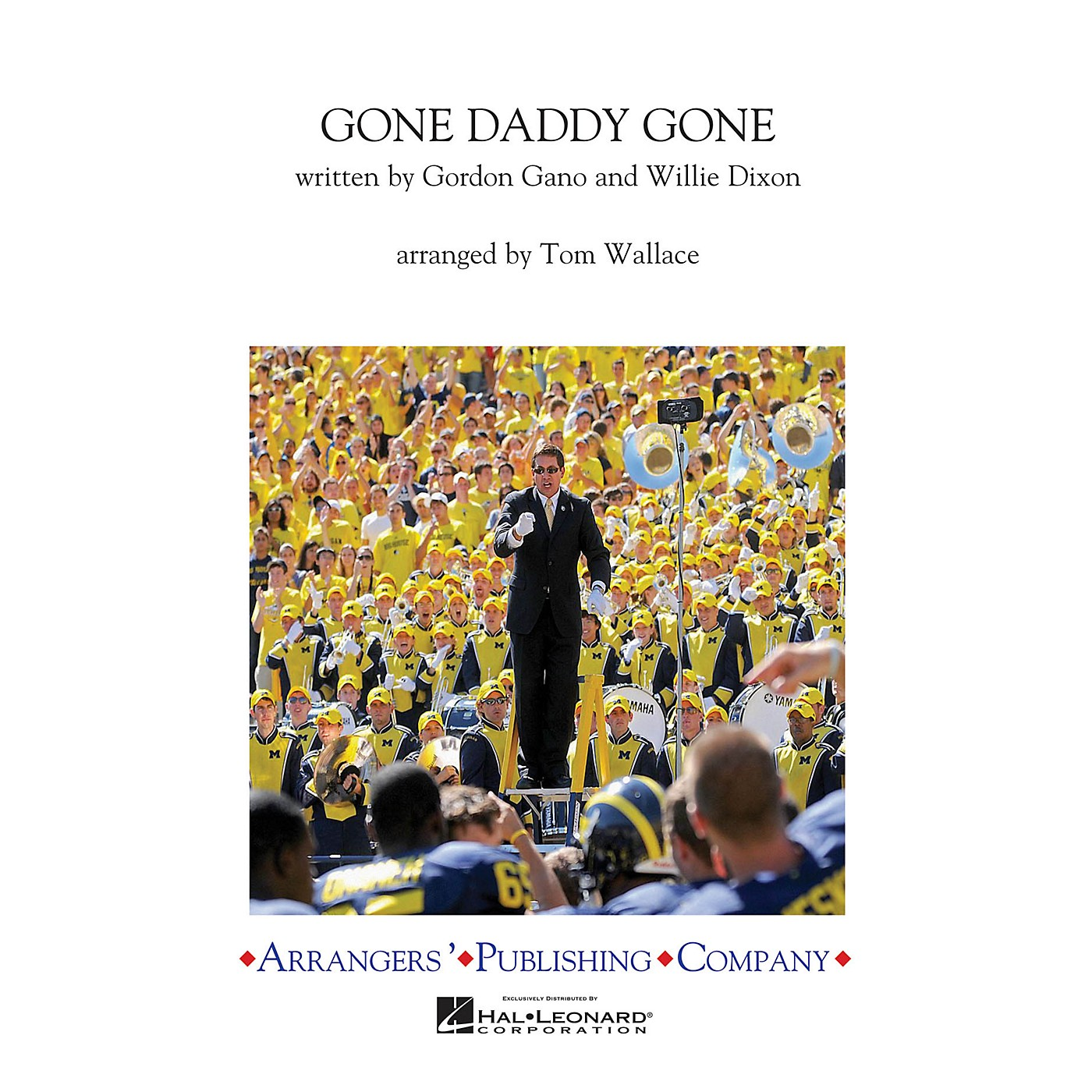 Arrangers Gone Daddy Gone Marching Band Level 3 Arranged by Tom Wallace thumbnail