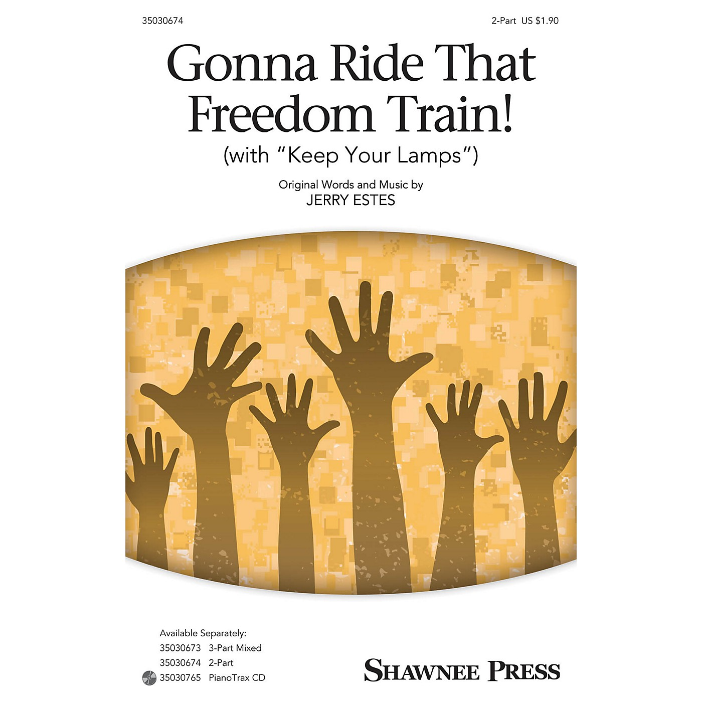 Shawnee Press Gonna Ride That Freedom Train! (with Keep Your Lamps) 2-Part composed by Jerry Estes thumbnail