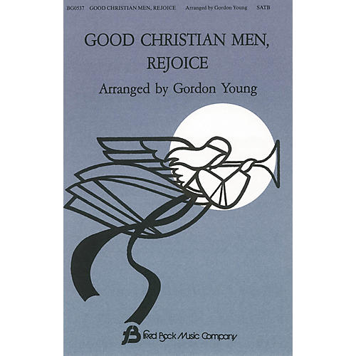 Fred Bock Music Good Christian Men, Rejoice SATB a cappella arranged by Gordon Young thumbnail