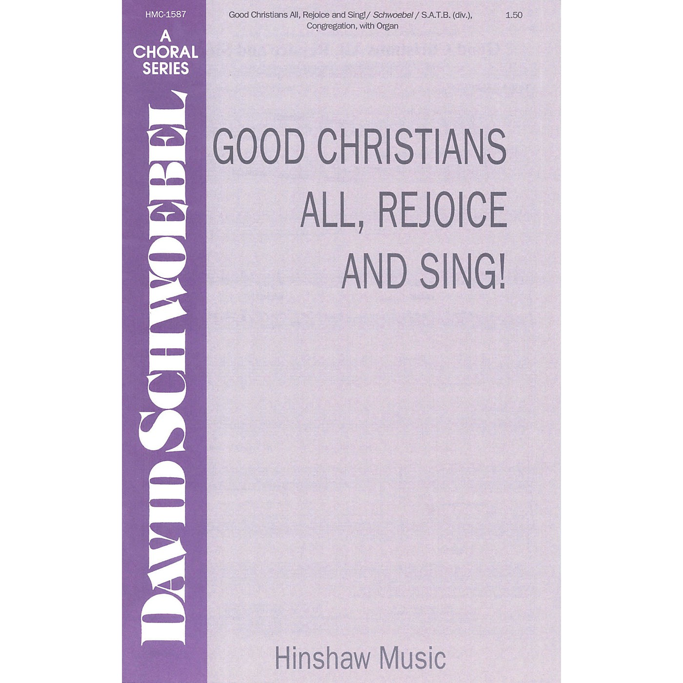 Hinshaw Music Good Christians All, Rejoice and Sing! SATB composed by David Schwoebel thumbnail