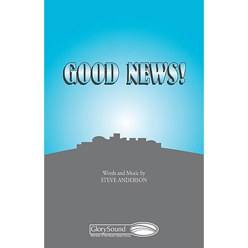 Shawnee Press Good News! SATB a cappella composed by Steve Anderson thumbnail