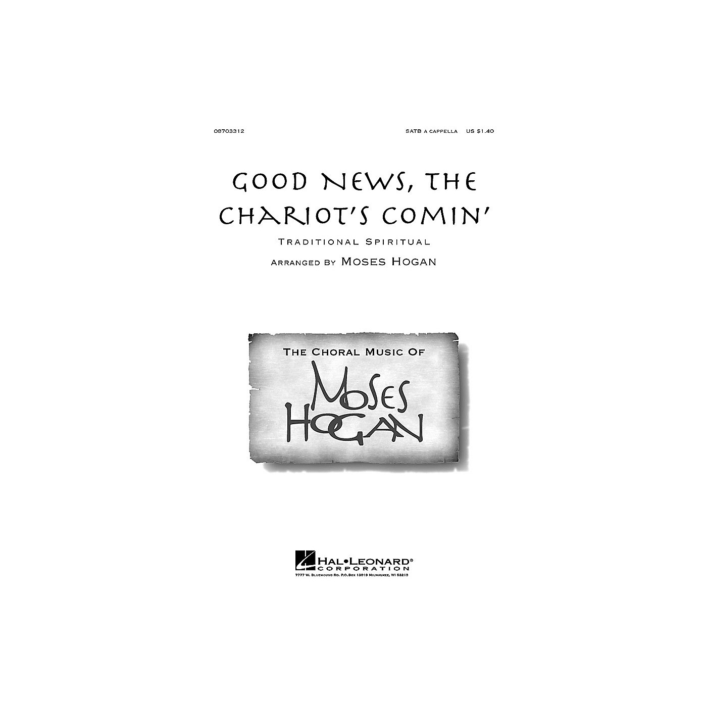 Hal Leonard Good News, the Chariot's Comin' SATB a cappella arranged by M Hogan thumbnail