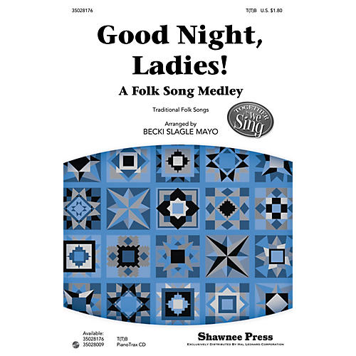 Shawnee Press Good Night, Ladies! (A Folk Song Medley) Together We Sing Series T(T)B arranged by Becki Slagle Mayo thumbnail