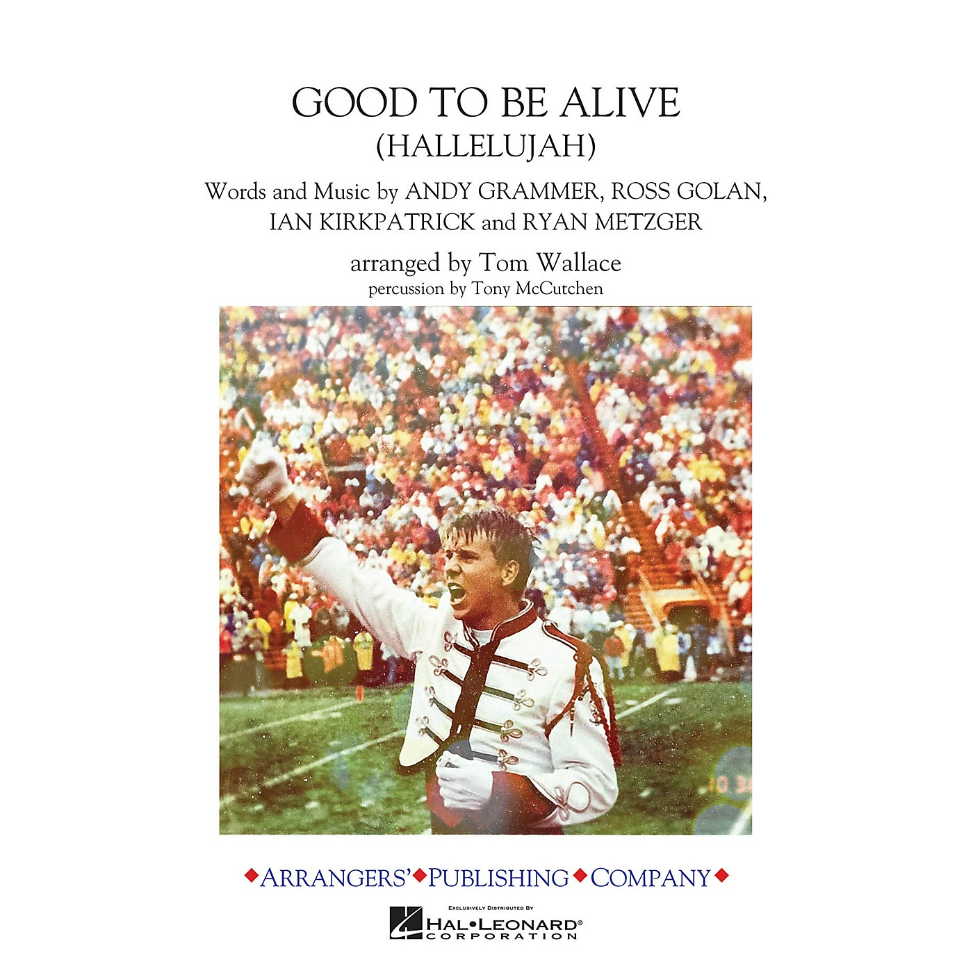 Arrangers Good to Be Alive (Hallelujah) Marching Band Level 3 by Andy Grammer Arranged by Tom Wallace thumbnail