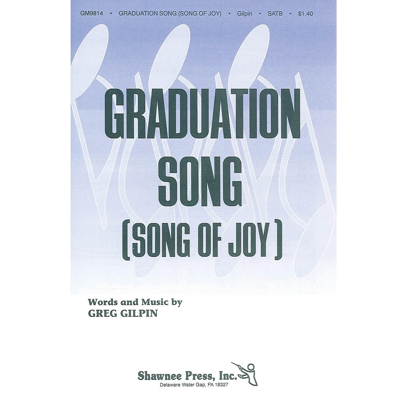 Shawnee Press Graduation Song (Song of Joy) SATB composed by Greg Gilpin thumbnail