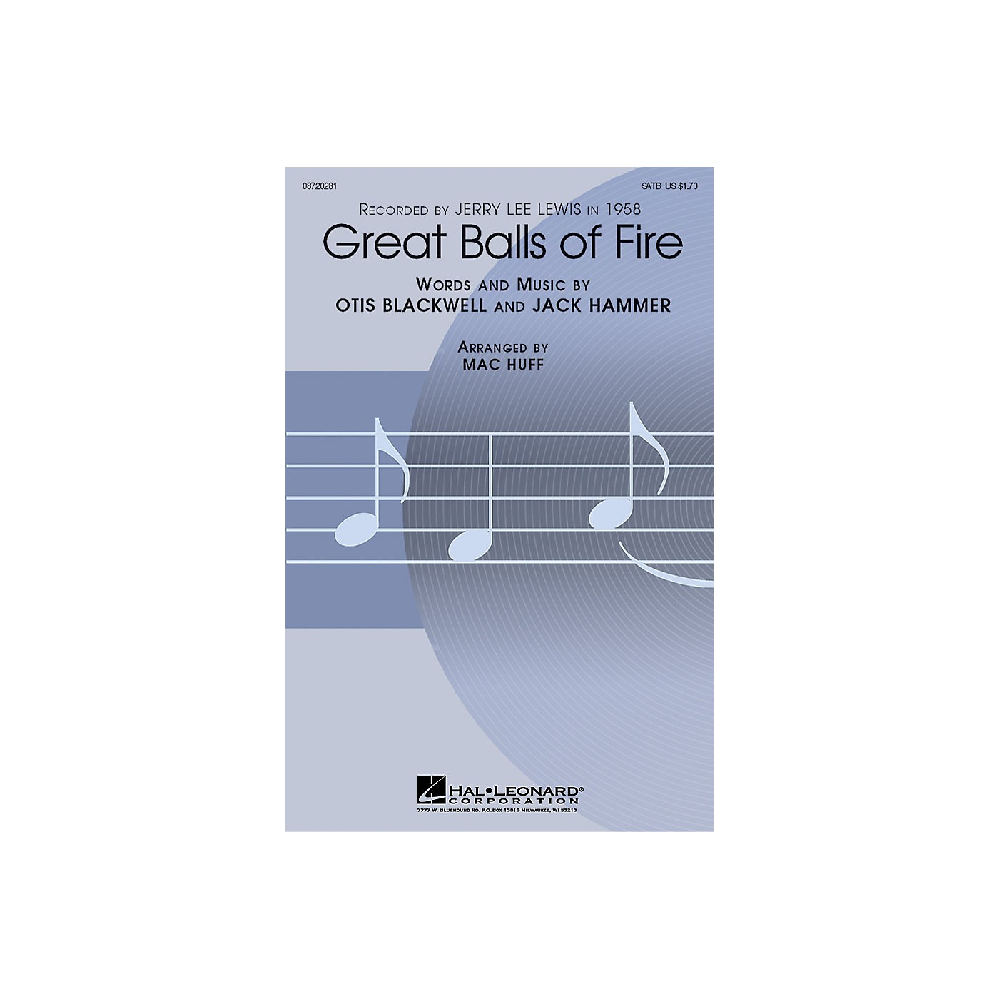 Hal Leonard Great Balls of Fire SATB by Jerry Lee Lewis arranged by Mac Huff thumbnail