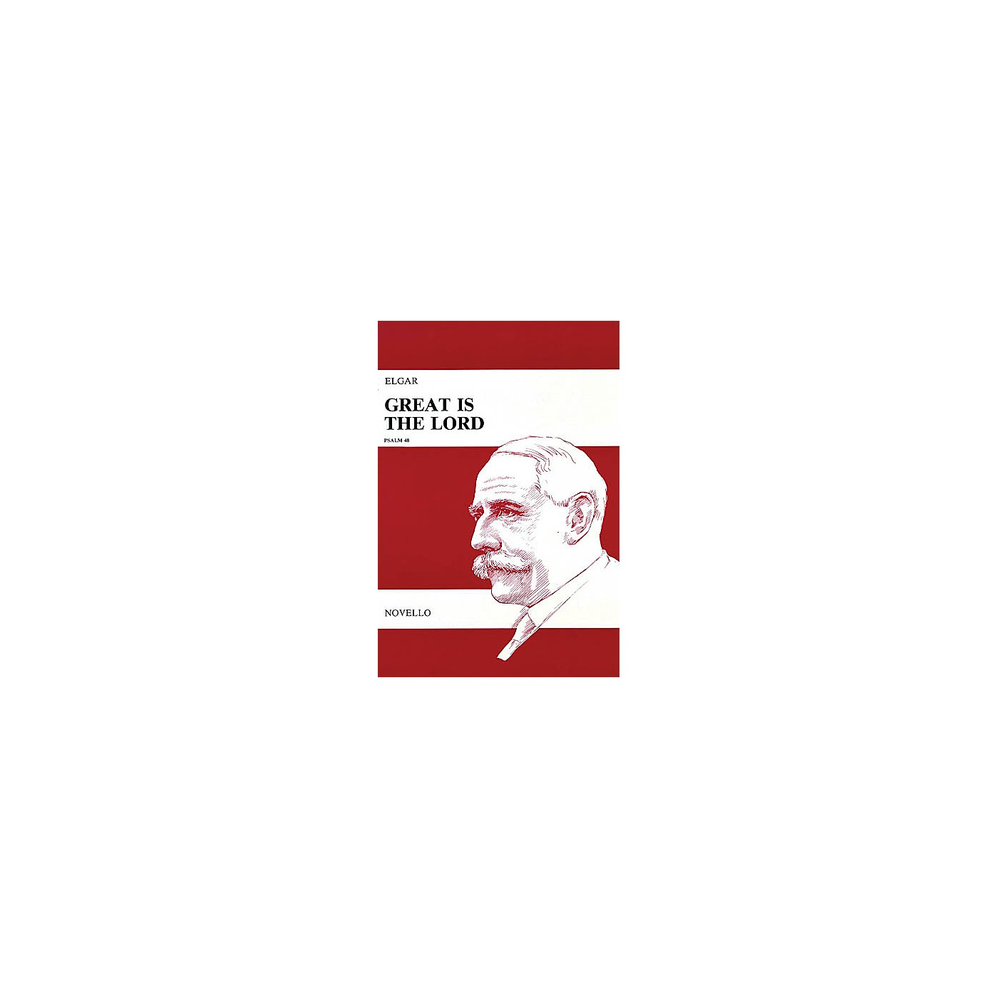 Novello Great Is the Lord, Op. 67 (Vocal Score) SATB Composed by Edward Elgar thumbnail