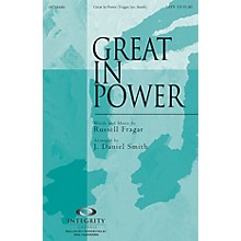 Integrity Choral Great in Power Orchestra Arranged by J. Daniel Smith