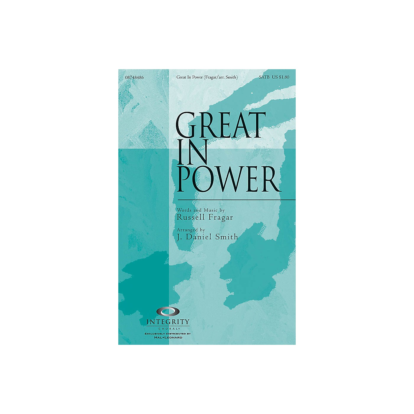 Integrity Music Great in Power SATB Arranged by J. Daniel Smith thumbnail