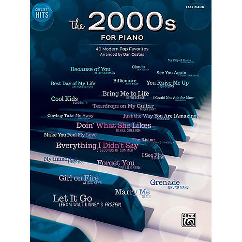 Alfred Greatest Hits The 2000s for Piano Easy Piano Songbook thumbnail