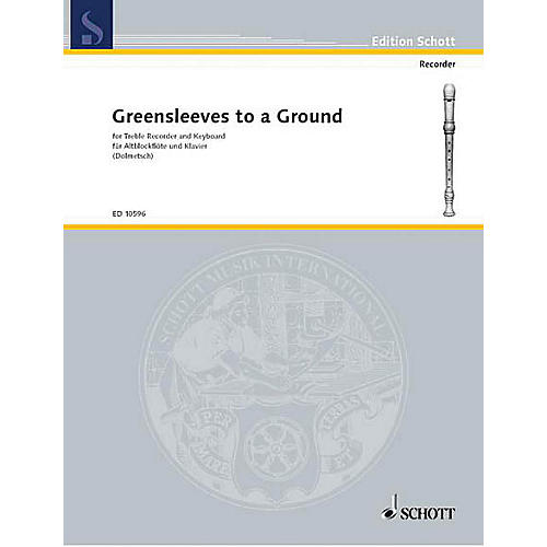 Schott Greensleeves to a Ground (12 Divisions for Treble Recorder and Piano) Schott Series by Arnold Dolmetch thumbnail