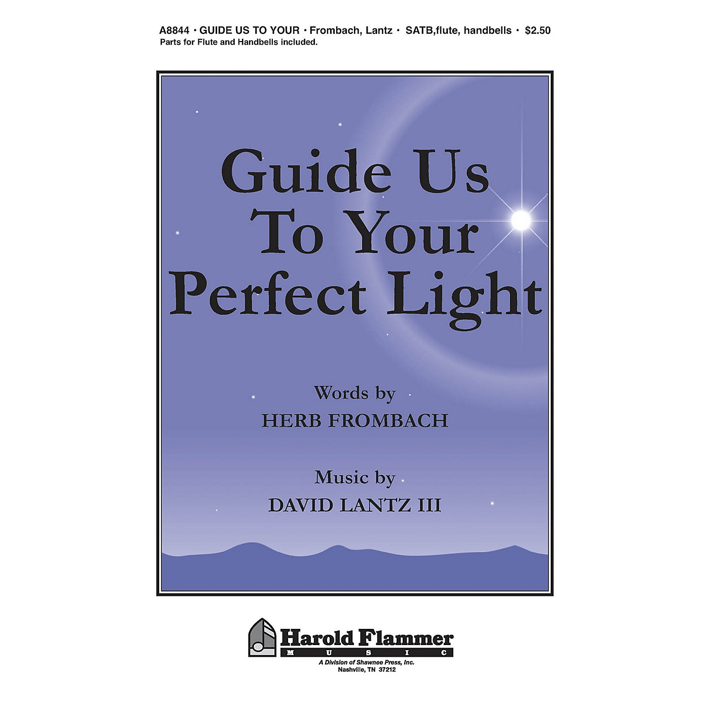 Shawnee Press Guide Us to Your Perfect Light SATB, FLUTE & HANDBELLS Composed by David Lantz III thumbnail