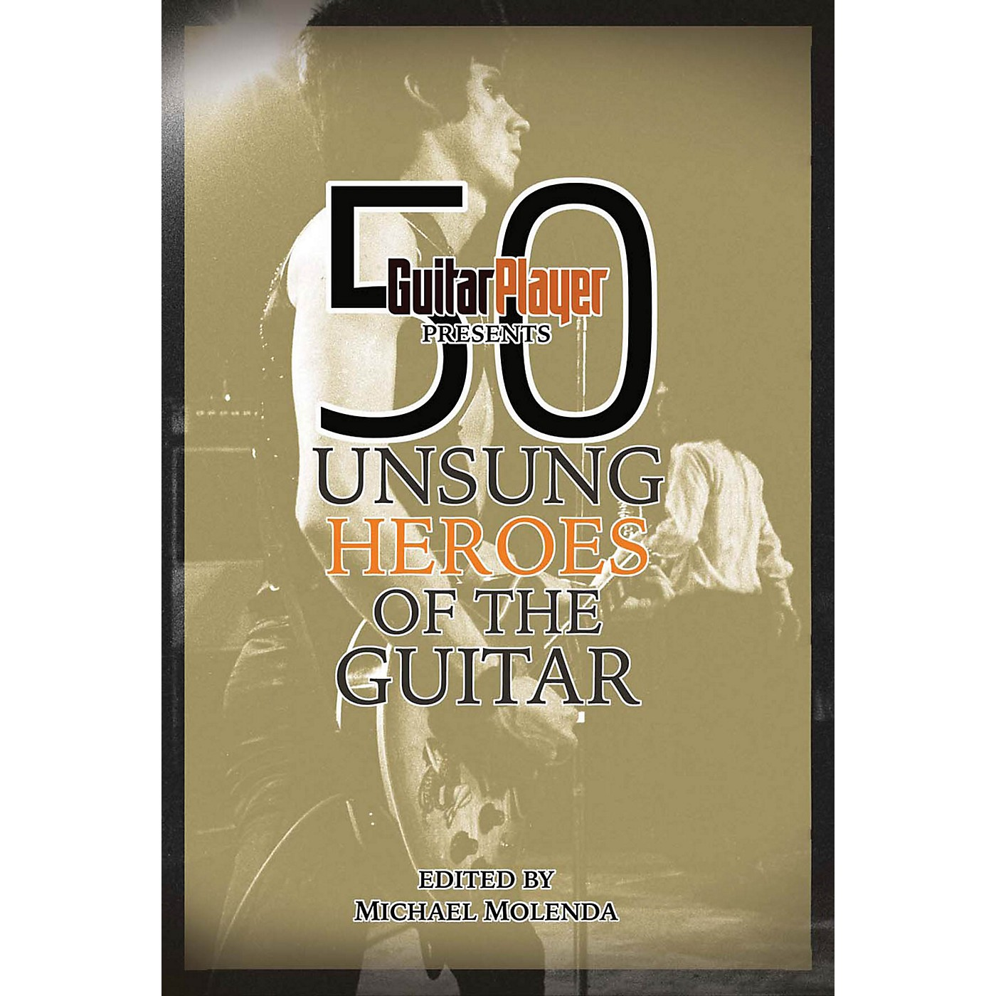 Backbeat Books Guitar Player Presents 50 Unsung Heroes of the Guitar Guitar Player Presents Series Softcover thumbnail