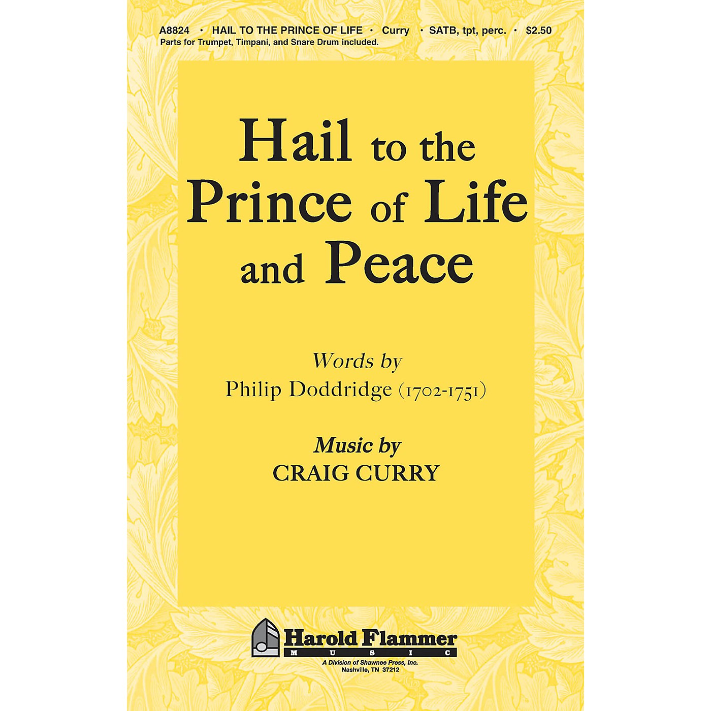 Shawnee Press Hail to the Prince of Life and Peace SATB composed by Craig Curry thumbnail