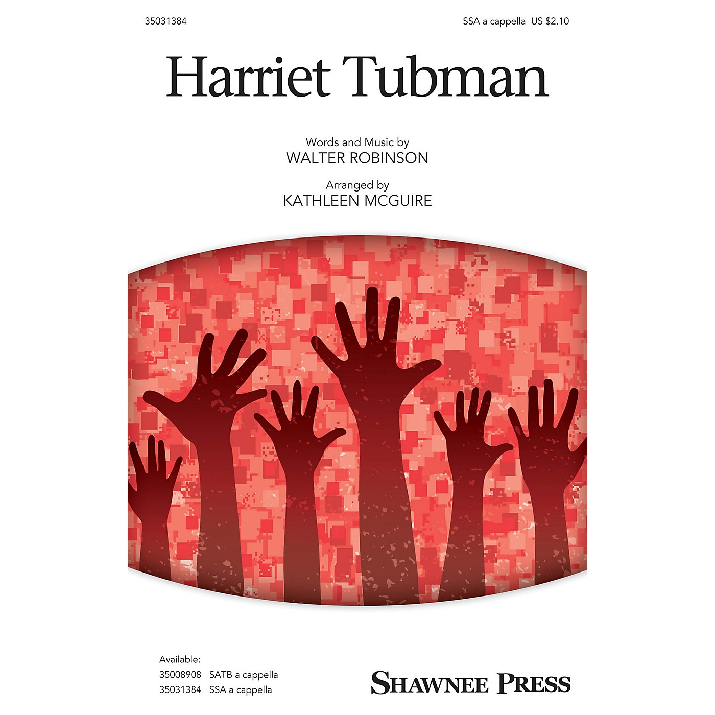 Shawnee Press Harriet Tubman SSAA arranged by Kathleen McGuire thumbnail