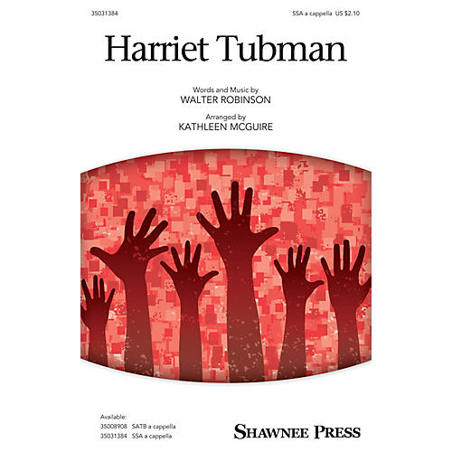 Shawnee Press Harriet Tubman SSAA arranged by Kathleen McGuire thumbnail