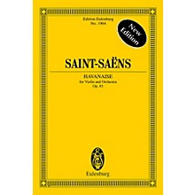 Eulenburg Havanaise, Op. 83 (Study Score) Study Score Series Softcover Composed by Camille Saint-Saens